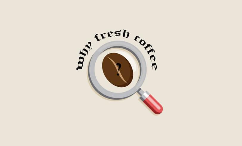 why fresh coffee